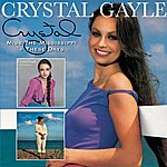 Crystal Gayle Miss The Mississippi + These Days