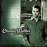 Charlie Walker If Not Now, When?