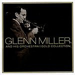 Glenn Miller & His Orchestra Gold Collection