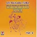 Barbarito Diez Asi Baila Cuba Vol.3
