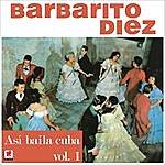 Barbarito Diez Asi Bailaba Cuba Vol.1