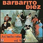Barbarito Diez Asi Bailaba Cuba Vol.9
