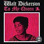 Walt Dickerson To My Queen (Reissue)