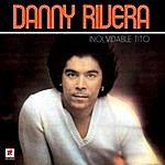 Danny Rivera Inolvidable Tito
