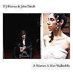 PJ Harvey A Woman A Man Walked By