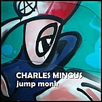 Charles Mingus Jump Monk