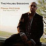 Frank McComb The Malibu Sessions Presents Frank McComb: The Truth, Vol.2