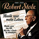 Robert Stolz Musik war mein Leben