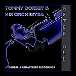 Tommy Dorsey After All