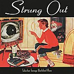 Strung Out Suburban Teenage Wasteland Blues