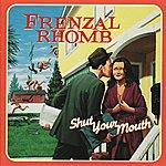 Frenzal Rhomb Shut Your Mouth