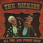 The Dickies All This And Puppet Stew
