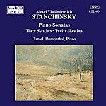 Daniel Blumenthal Stanchinsky: Piano Sonatas / Three Sketches