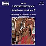 Theodore Kuchar Lyatoshynsky: Symphonies Nos. 2 And 3