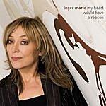 Inger Marie Gundersen My Heart Would Have A Reason