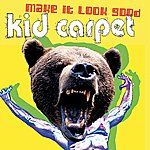 Kid Carpet Make It Look Good (5-Track Maxi-Single)