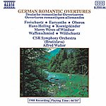 Slovak Radio Symphony Orchestra German Romantic Overtures