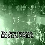 Edson Pride The Best Originals, 2006-2007