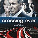Mark Isham Crossing Over: Original Motion Picture Soundtrack
