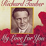 Richard Tauber My Love For You