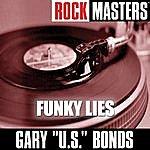Gary U.S. Bonds Rock Masters: Funky Lies