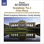 Vassily Sinaisky Franz Schmidt: Symphony No.1/Notre Dame (Introduction, Intermezzo And Carnival Music)