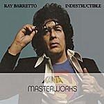Ray Barretto Masterworks: Indestructible