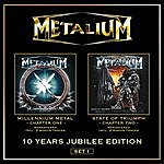 Metalium Millenium Metal (Chapter One)/State Of Triumph (Chapter Two) (10 Years Jubilee Edition)