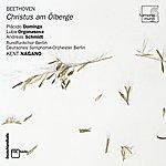 Kent Nagano Beethoven: Christus Am Ölberge