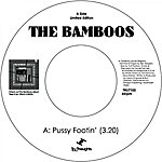 The Bamboos Pussy Footin' / Happy 7