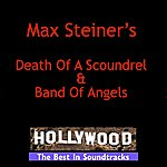 Max Steiner Death Of A Scoundrel & Band Of Angels
