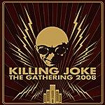 Killing Joke The Gathering 2008