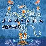 Santana Ceremony: Remixes & Rarities