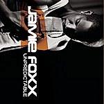 Jamie Foxx Unpredictable
