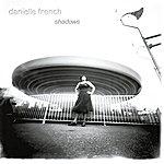 Danielle French Shadows