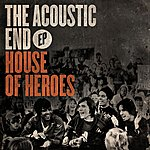House Of Heroes The Acoustic End EP