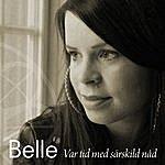 Belle Var Tid Med Särskild Nåd