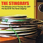 The Stingrays The Stingrays At The Dugout In '77: The Sound Of Two Hands Clapping