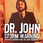 "Dr. John Storm Warning (The Early Sessions Of Mac ""Dr. John"" Rebennack)"