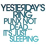 Yesterday's Ring Punx Not Dead...It's Just Sleeping