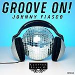 Johnny Fiasco Groove On