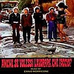 Ennio Morricone Anche Se Volessi Lavorare, Che Faccio? - The Original Motion Picture Soundtrack