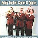 Bobby Hackett Bobby Hackett Sextet & Quintet