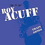 Roy Acuff Train Songs