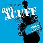 Roy Acuff Folk Songs
