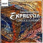 Cadence Expressia: Tangos and Fantasies