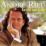 André Rieu La Vie Est Belle