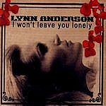 Lynn Anderson I Won't Leave You Lonely