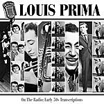 Louis Prima On The Radio: Early 50s Transcriptions