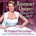 Rosemary Clooney Come On-a My House